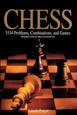 Chess: 5334 Problems, Combinations and Games - Pandolfini, Bruce (Introduction by), and Polgar, Laszlo