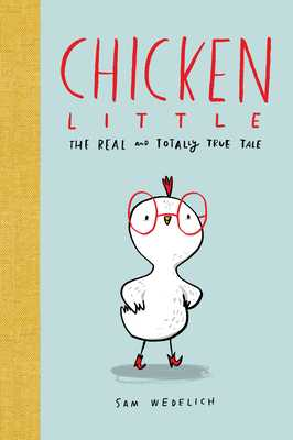 Chicken Little: The Real and Totally True Tale -