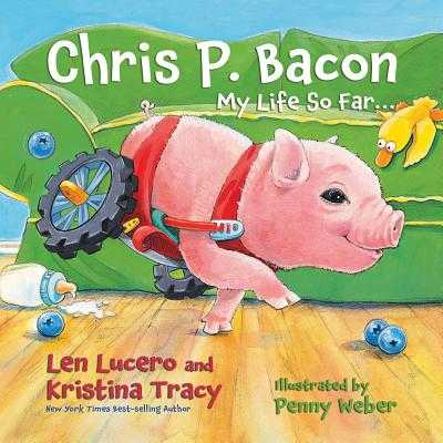 Chris P. Bacon: My Life So Far... - Lucero, Len, and Tracy, Kristina, and Bacon, Chris P