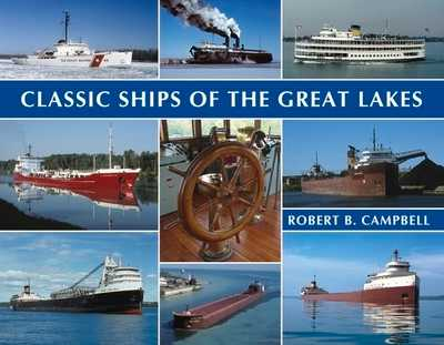 Classic Ships of the Great Lakes - Campbell, Robert
