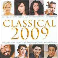 Classical 2009 [B&N Exclusive] - Academy of Ancient Music; Alfie Boe (tenor); Alison Balsom (trumpet); Andrés Segovia (guitar); Angela Gheorghiu (soprano); Carsten Heusmann (keyboards); David Daniels (counter tenor); Della Jones (alto); EMO Ensemble; Fernando Lima (tenor)