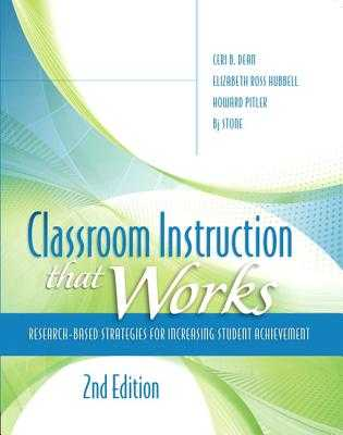 Classroom Instruction that Works: Research-Based Strategies for Increasing Student Achievement - Dean, Ceri, and Hubbell, Elizabeth, and Pitler, Howard