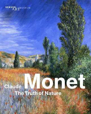 Claude Monet: The Truth of Nature - Westheider, Ortrud (Editor), and Philipp, Michael (Editor), and Heinrich, Christoph (Editor)