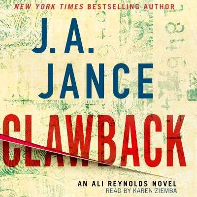 Clawback: An Ali Reynolds Novel - Jance, J a, and Ziemba, Karen (Read by)