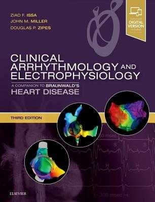 Clinical Arrhythmology and Electrophysiology: A Companion to Braunwald's Heart Disease - Issa, Ziad, and Miller, John M., MD, FACR