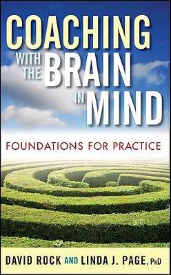 Coaching with the Brain in Mind: Foundations for Practice - Rock, David, Dr., and Page, Linda J