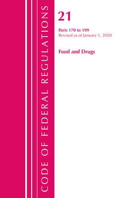 Code of Federal Regulations, Title 21 Food and Drugs 170-199, Revised as of April 1, 2020 -