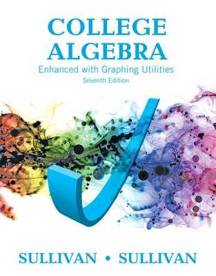 College Algebra Enhanced with Graphing Utilities - Sullivan, Michael, III