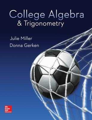 College Algebra & Trigonometry - Miller, Julie, and Gerken, Donna