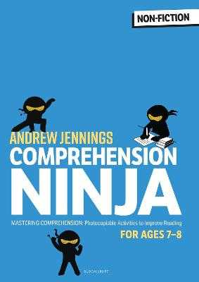 Comprehension Ninja for Ages 7-8: Non-Fiction: Comprehension worksheets for Year 3 - Jennings, Andrew