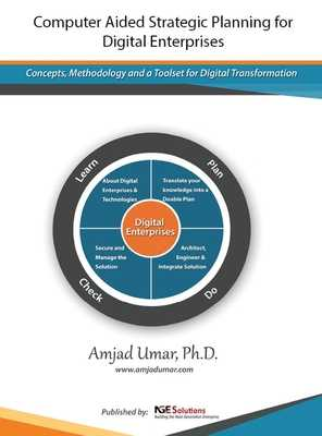 Computer Aided Strategic Planning for Digital Enterprises: Concepts, Methodology and a Toolset for Digital Transformation - Umar, Amjad