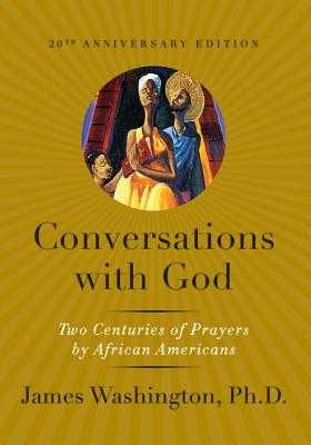 Conversations with God: Two Centuries of Prayers by African Americans - Washington, James M