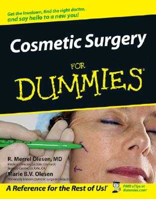 Cosmetic Surgery for Dummies . - Olesen, R Merrell, and Olesen, Marie B V