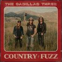 Country Fuzz - The Cadillac Three