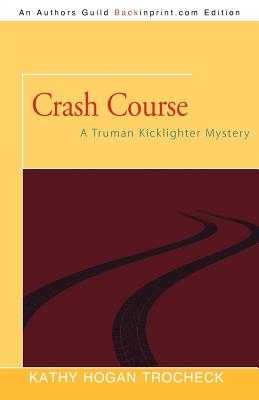 Crash Course: A Truman Kicklighter Mystery - Andrews, Mary Kay, and Trocheck, Kathy Hogan