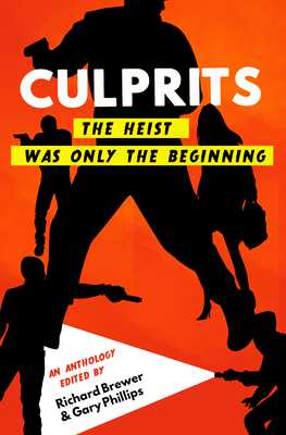 Culprits: The Heist Was Just the Beginning - Brewer, Richard (Editor), and Phillips, Gary (Editor), and Battles, Brett