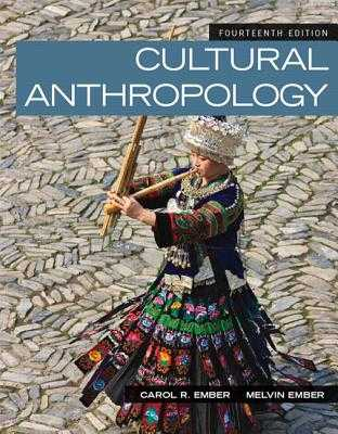 Cultural Anthropology - Ember, Carol R., and Ember, Melvin, and Peregrine, Peter N.