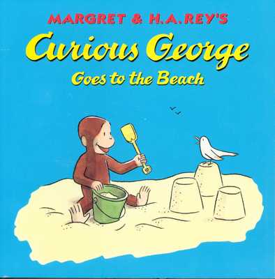 Curious George Goes to the Beach - Rey, Margret, and Rey, H. A.