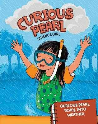 Curious Pearl Dives into Weather - Braun, Eric, and Dehennin, Stephanie (Cover design by)