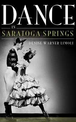 Dance in Saratoga Springs - Limoli, Denise Warner