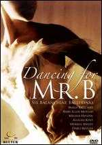 Dancing For Mr. B: Six Balanchine Ballerinas - Anne Belle