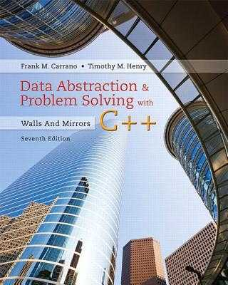 Data Abstraction & Problem Solving with C++: Walls and Mirrors - Carrano, Frank M., and Henry, Timothy D.