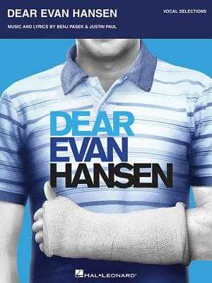 Dear Evan Hansen: Vocal Selections - Pasek, Benj (Composer), and Paul, Justin (Composer)