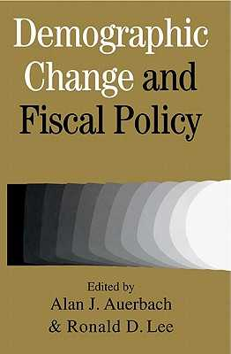 Demographic Change and Fiscal Policy - Auerbach, Alan J (Editor), and Lee, Ronald D (Editor)