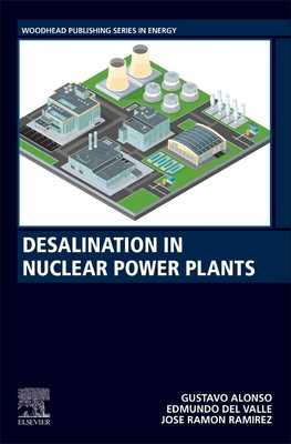 Desalination in Nuclear Power Plants - Alonso, Gustavo, and del Valle, Edmundo, and Ramirez, Jose Ramon