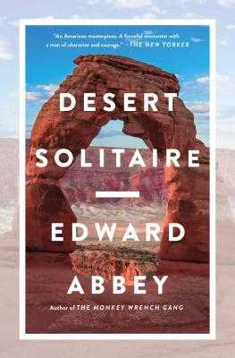 Desert Solitaire - Abbey, Edward