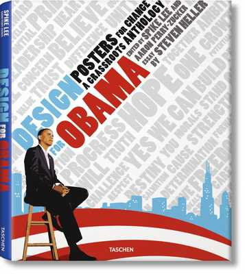 Design for Obama. Posters for Change: A Grassroots Anthology - Heller, Steven, and Lee, Spike, and Perry-Zucker, Aaron