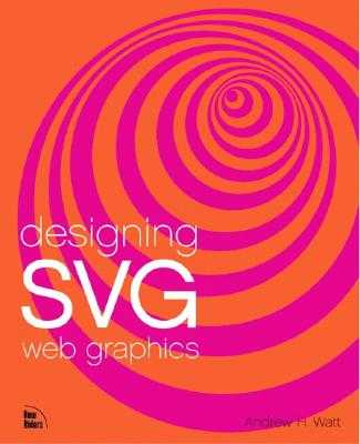Designing Svg Web Graphics - Watt, Andrew H