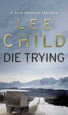 Die Trying: (Jack Reacher 2) - Child, Lee