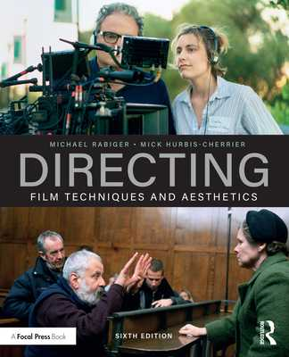 Directing: Film Techniques and Aesthetics - Rabiger, Michael, and Hurbis-Cherrier, Mick