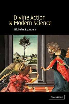 Divine Action and Modern Science - Saunders, Nicholas, Dr.