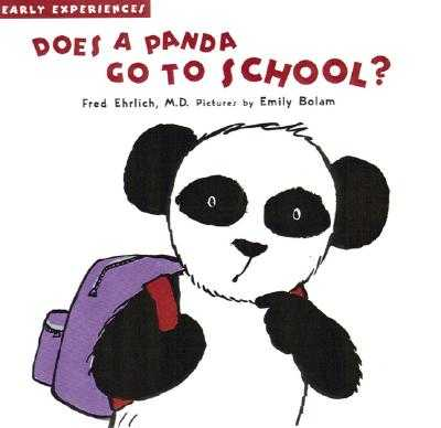 Does a Panda Go to School?: Early Experiences - Ehrlich, Fred, Dr., and Ehrlich, H M