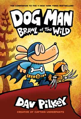 Dog Man: Brawl of the Wild: From the Creator of Captain Underpants (Dog Man #6), Volume 6 -