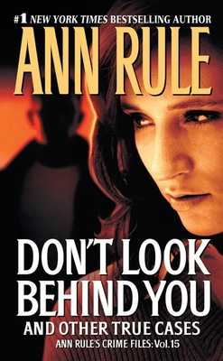 Don't Look Behind You: Ann Rule's Crime Files #15 - Rule, Ann