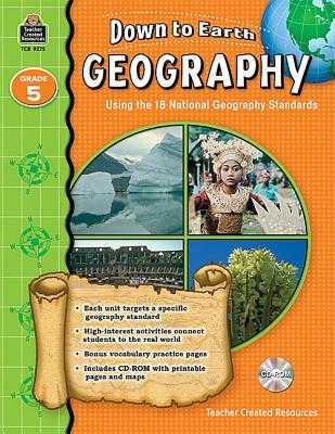 Down to Earth Geography, Grade 5: Using the 18 National Geography Standards - Foster, Ruth