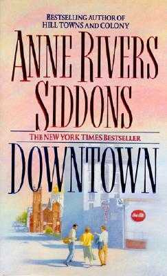 Downtown - Siddons, Anne Rivers