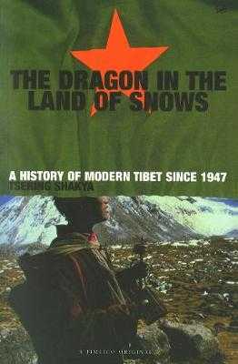 Dragon in the Land of Snows - Shakya, Tsering, and Tsering, and Tsering Shakya