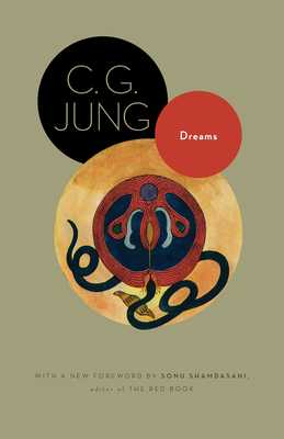 Dreams: (from Volumes 4, 8, 12, and 16 of the Collected Works of C. G. Jung) - Jung, C G, and Hull, R F C (Translated by), and Shamdasani, Sonu (Foreword by)