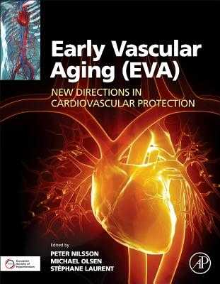 Early Vascular Aging (EVA): New Directions in Cardiovascular Protection - Nilsson, Peter M (Editor), and Olsen, Michael Hecht (Editor), and Laurent, Stephane (Editor)