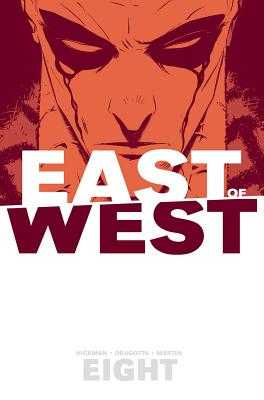 East of West Volume 8 - Hickman, Jonathan, and Dragotta, Nick