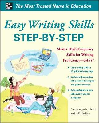 Easy Writing Skills Step-By-Step: Master High-Frequency Skills for Writing Proficiency--Fast! - Longknife, Ann, and Sullivan, K D