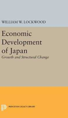 Economic Development of Japan - Lockwood, William Wirt