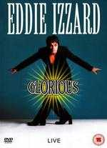 Eddie Izzard: Glorious