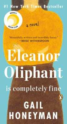 Eleanor Oliphant Is Completely Fine - Honeyman, Gail