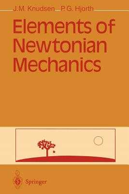 Elements of Newtonian Mechanics - Knudsen, Jens Martin, and Hjorth, Poul G.