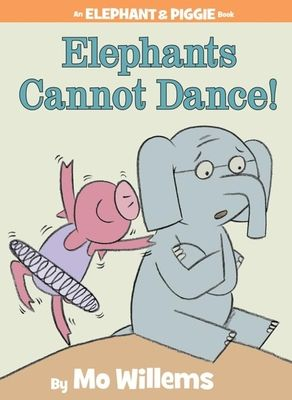Elephants Cannot Dance! - Willems, Mo